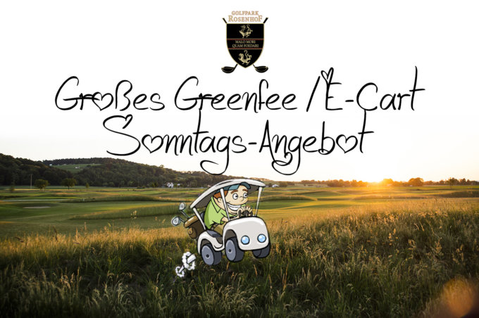 Ab sofort – großes Sonntags Greenfee + E-Cart Angebot